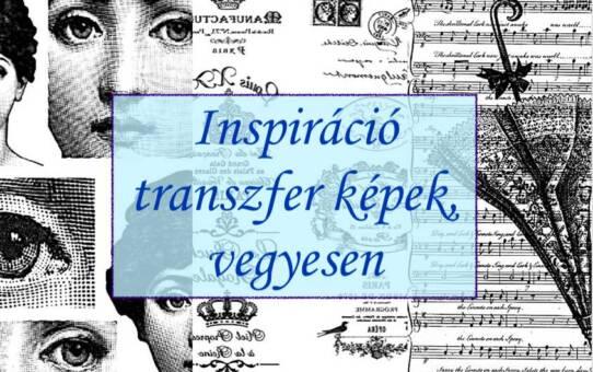 Inspiráció - transzfer képek vegyesen