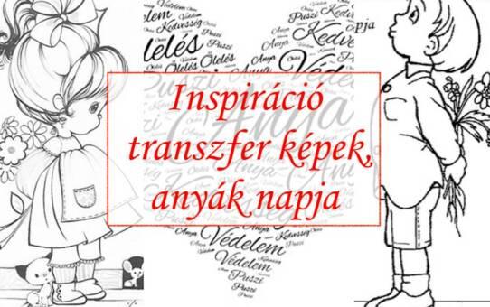 Inspiráció - transzfer képek, anyák napja